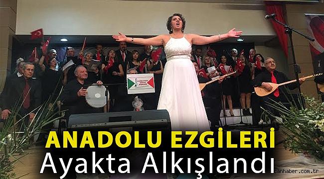 Anadolu ezgileri ayakta alkışlandı