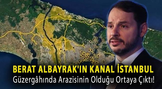 Berat Albayrak'ın Kanal İstanbul güzergâhında arazisinin olduğu ortaya çıktı!