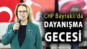 CHP Bayraklı'da dayanışma gecesi