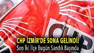 CHP İzmir'de Sona Gelindi! Son İki İlçe Bugün Sandık Başında