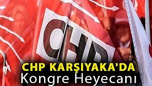 CHP Karşıyaka'da kongre heyecanı