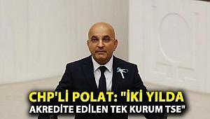 CHP'li Polat'ın soru önergesine Bakandan yanıt!