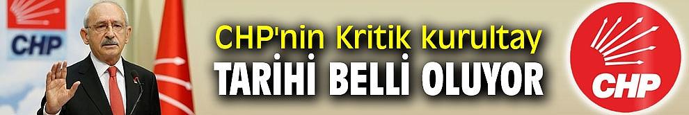 CHP'nin 37. Olağan Kurultay tarihi belirlenecek!
