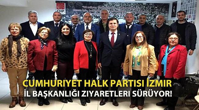 Cumhuriyet Halk Partisi İzmir İl Başkanlığı ziyaretleri sürüyor!