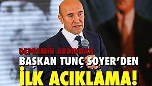 Depremin ardından Başkan Tunç Soyer'den ilk açıklama!