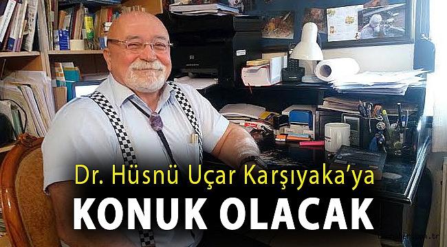 Dr. Hüsnü Uçar Karşıyaka'ya konuk olacak