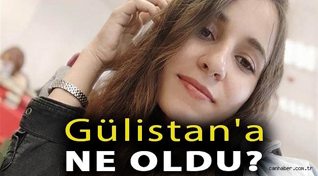 Gülistan'a ne oldu?