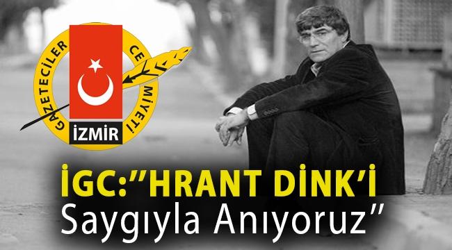 İGC:''Hrant Dink'i Saygıyla Anıyoruz''