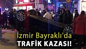 İzmir Bayraklı'da trafik kazası!
