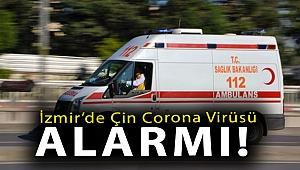 İzmir'de Çin corona virüsü alarmı!