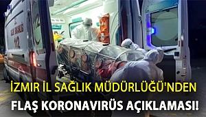 İzmir İl Sağlık Müdürlüğü'nden flaş koronavirüs açıklaması!