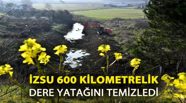 İZSU 600 kilometrelik dere yatağı temizledi