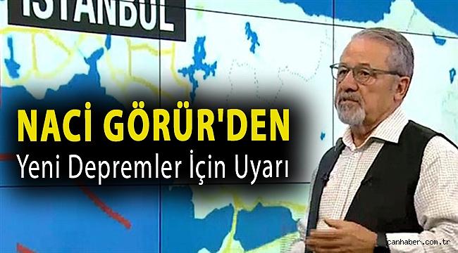 Naci Görür'den yeni depremler için uyarı