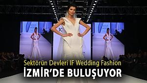 Sektörün devleri IF WeddingFashion İzmir'de buluşuyor