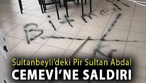 Sultanbeyli'deki Pir Sultan Abdal Cemevi'ne saldırı
