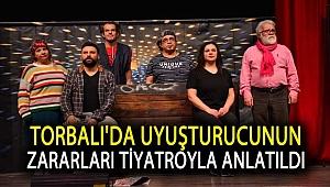 Torbalı'da uyuşturucunun zararları tiyatroyla anlatıldı