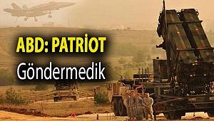 ABD: Patriot göndermedik
