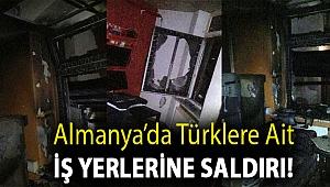 Almanya'da Türklere ait iş yerlerine saldırı!