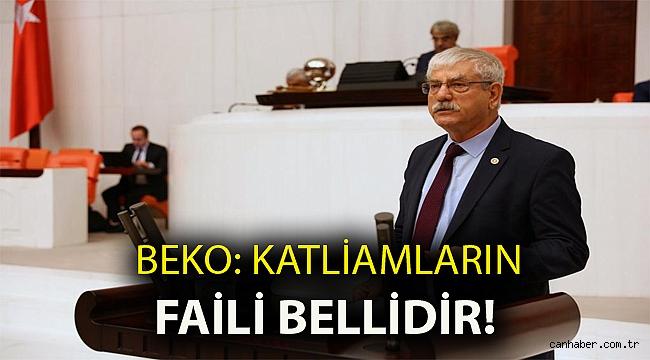 Beko: Katliamların faili bellidir!