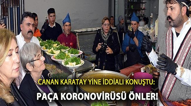 Canan Karatay yine iddialı konuştu: Paça koronavirüsü önler!