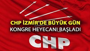 CHP İZMİR'DE BÜYÜK GÜN KONGRE HEYECANI BAŞLADI