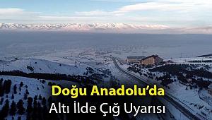 Doğu Anadolu'da altı ilde çığ uyarısı