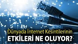 Dünyada internet kesintilerinin etkileri ne oluyor?
