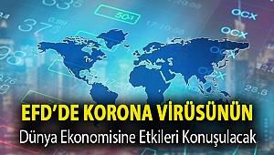 EFD'de Korona virüsünün dünya ekonomisine etkileri konuşulacak