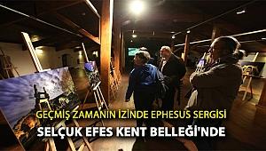 Geçmiş Zamanın İzinde Ephesus Sergisi Selçuk Efes Kent Belleği'nde