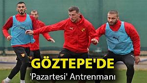Göztepe'de 'Pazartesi' antrenmanı
