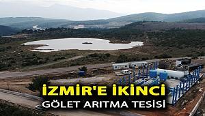 İZMİR'E İKİNCİ GÖLET ARITMA TESİSİ