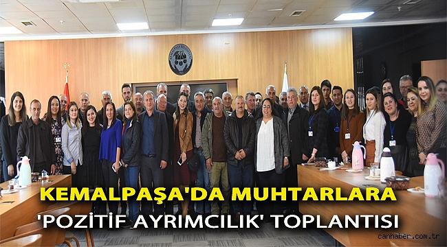 """Kemalpaşa'da muhtarlarla """"pozitif ayrımcılık"""" toplantısı"""