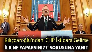 Kılıçdaroğlu'ndan 'CHP iktidara gelirse ilk ne yaparsınız?' sorusuna yanıt