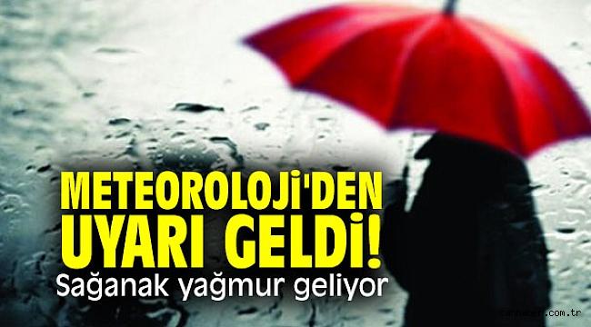 Meteoroloji'den uyarı geldi! Sağanak yağmur geliyor
