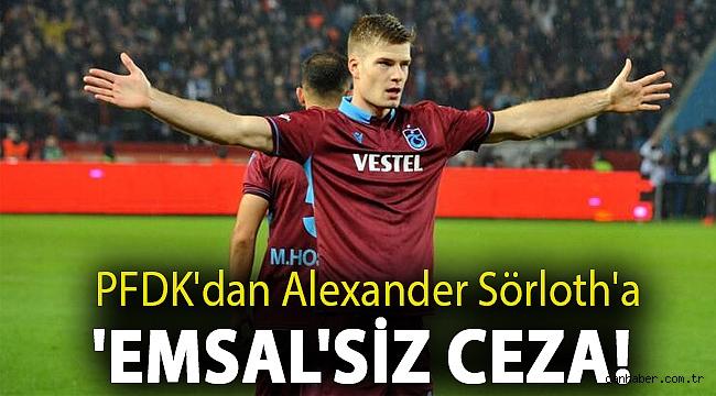 PFDK'dan Alexander Sörloth'a 'emsal'siz ceza!