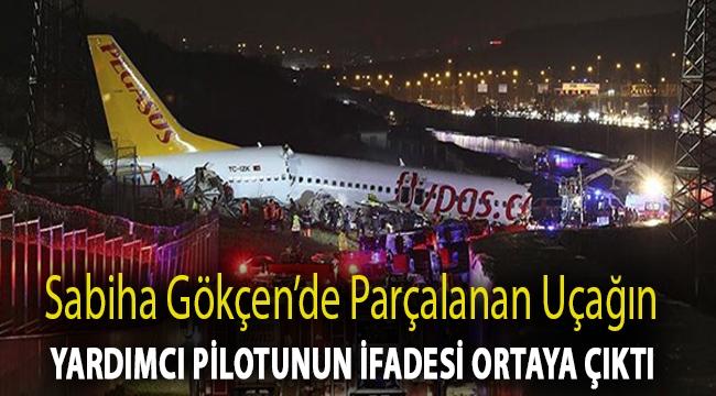 Sabiha Gökçen'de parçalanan uçağın yardımcı pilotunun ifadesi ortaya çıktı