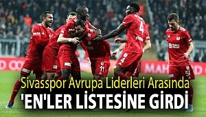 Sivasspor Avrupa liderleri arasında 'en'ler listesine girdi