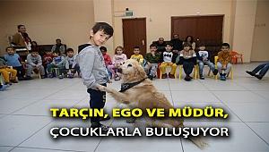 Tarçın, Ego ve Müdür, çocuklarla buluşuyor