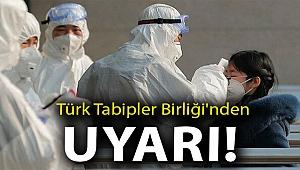 Türk Tabipler Birliği'nden uyarı!