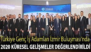 Türkiye Genç İş Adamları İzmir Buluşması'nda 2020 küresel gelişmeler değerlendirildi