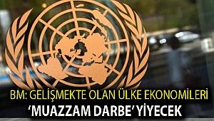 BM: Gelişmekte olan ülke ekonomileri 'muazzam darbe' yiyecek