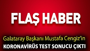 Galataray Başkanı Mustafa Cengiz'in koronavirüs test sonucu çıktı