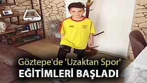 Göztepe'de 'uzaktan spor' eğitimleri başladı
