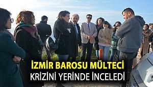 İzmir Barosu Mülteci Krizini Yerinde İnceledi