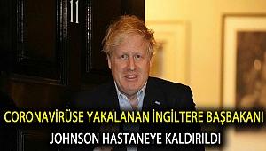 Corona virüse yakalanan İngiltere Başbakanı Johnson hastaneye kaldırıldı