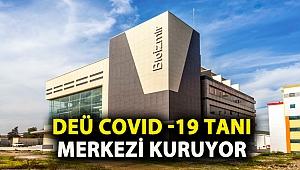 DEÜ COVID -19 TANI MERKEZİ KURUYOR