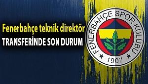 Fenerbahçe teknik direktör transferinde son durum