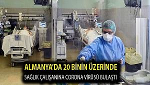 Almanya'da 20 binin üzerinde sağlık çalışanına corona virüsü bulaştı