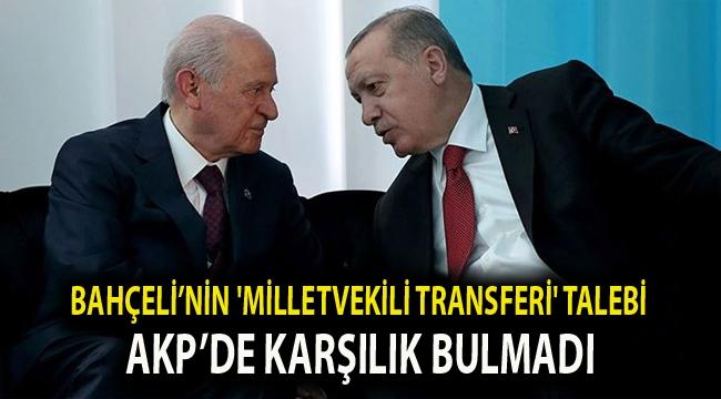 Bahçeli'nin 'milletvekili transferi' talebi, AKP'de karşılık bulmadı