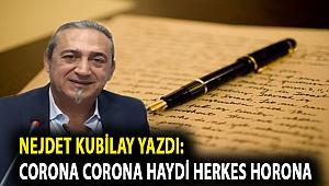 CORONA CORONA HAYDİ HERKES HORONA